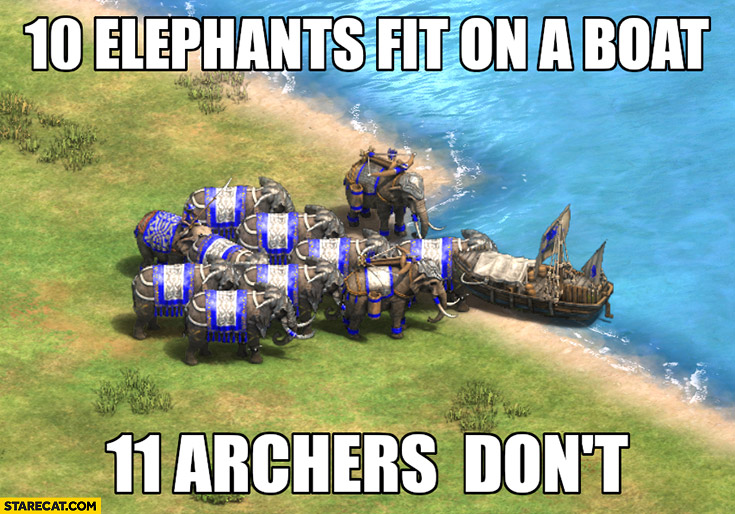10 elephants fit on a boat 11 archers don't Age of Empires