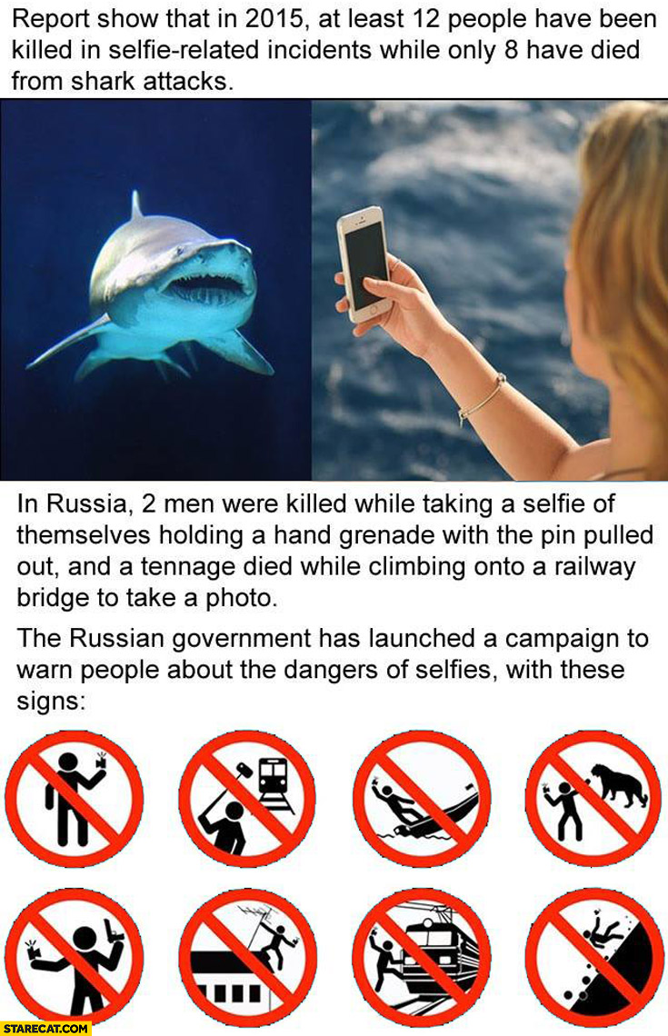 12 killed in selfie accidents, 8 have died from shark attacks Russian government has launched campaign dangers of selfie