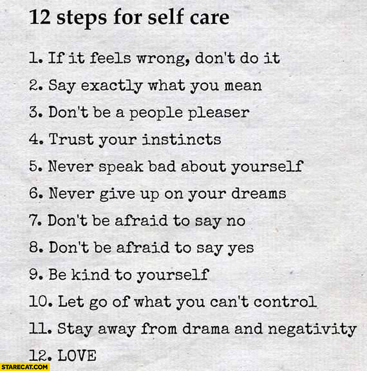12 steps for self care if it feels wrong don't do it say what you mean don't be people pleaser