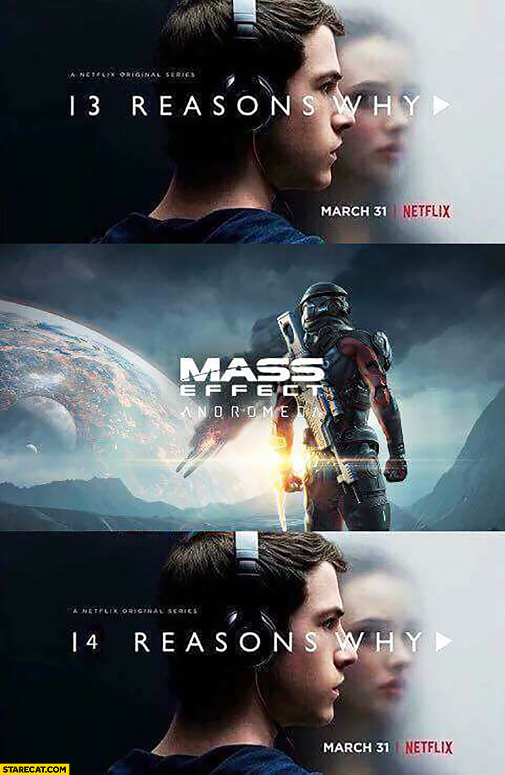 13 reasons why, Mass Effect Andromeda, 14 reasons why Netflix