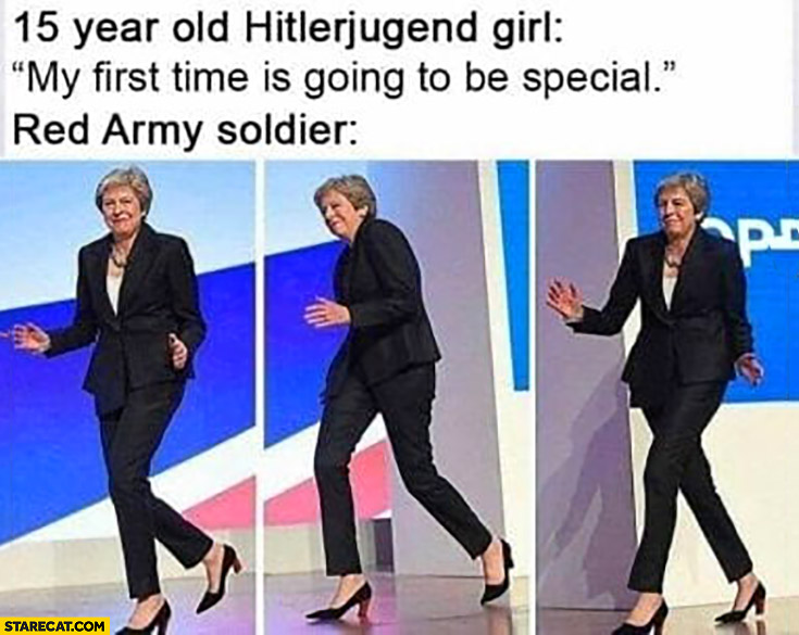 15 year old hitlerjugend girl: my first time is going to be special, red army soldier Theresa May