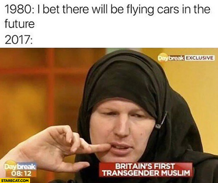 1980: I bet there will be flying cars in the future. 2017 really: Britain's first transgender muslim