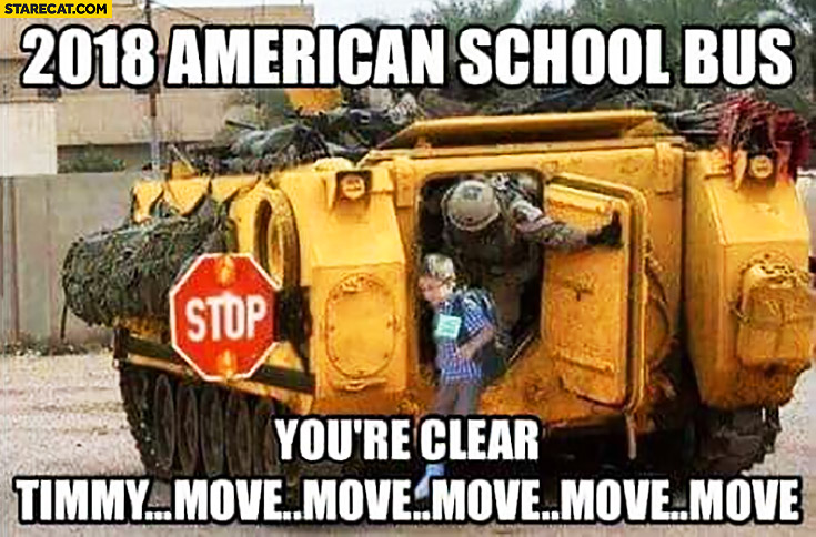 2018 American school bus you're clear Timmy, move move armored tank