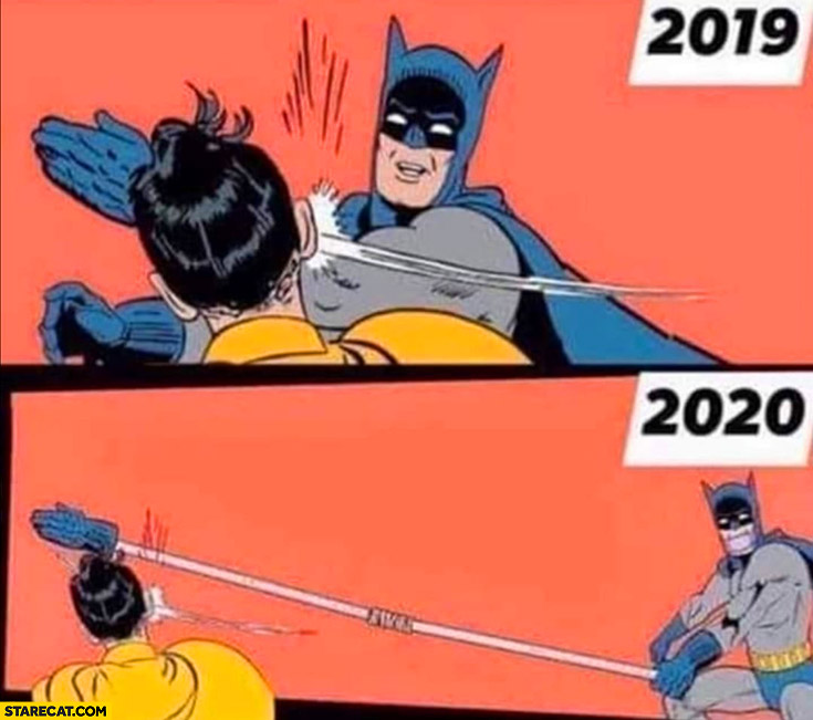 2019 batman hits smashes Robin, 2020 same but with extended arm due to quarantine isolation safe distance coronavirus