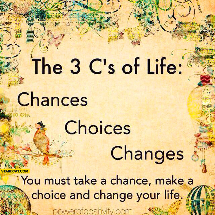 3 C's of life chances choices changes