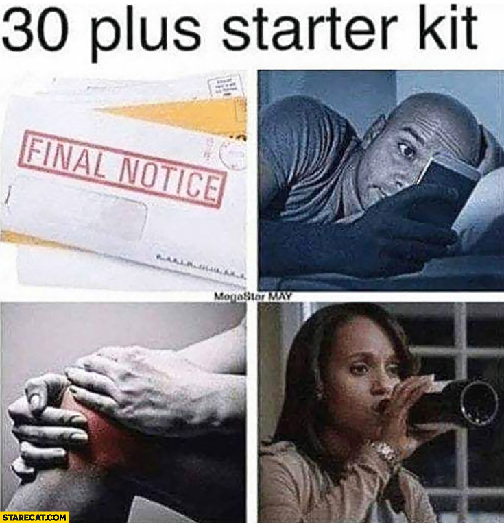 30+ plus age starter kit final notice, drinking habit, knee pain
