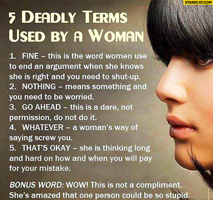 5 deadly terms used by a woman: fine, nothing, go ahead, whatever, that's okay, wow