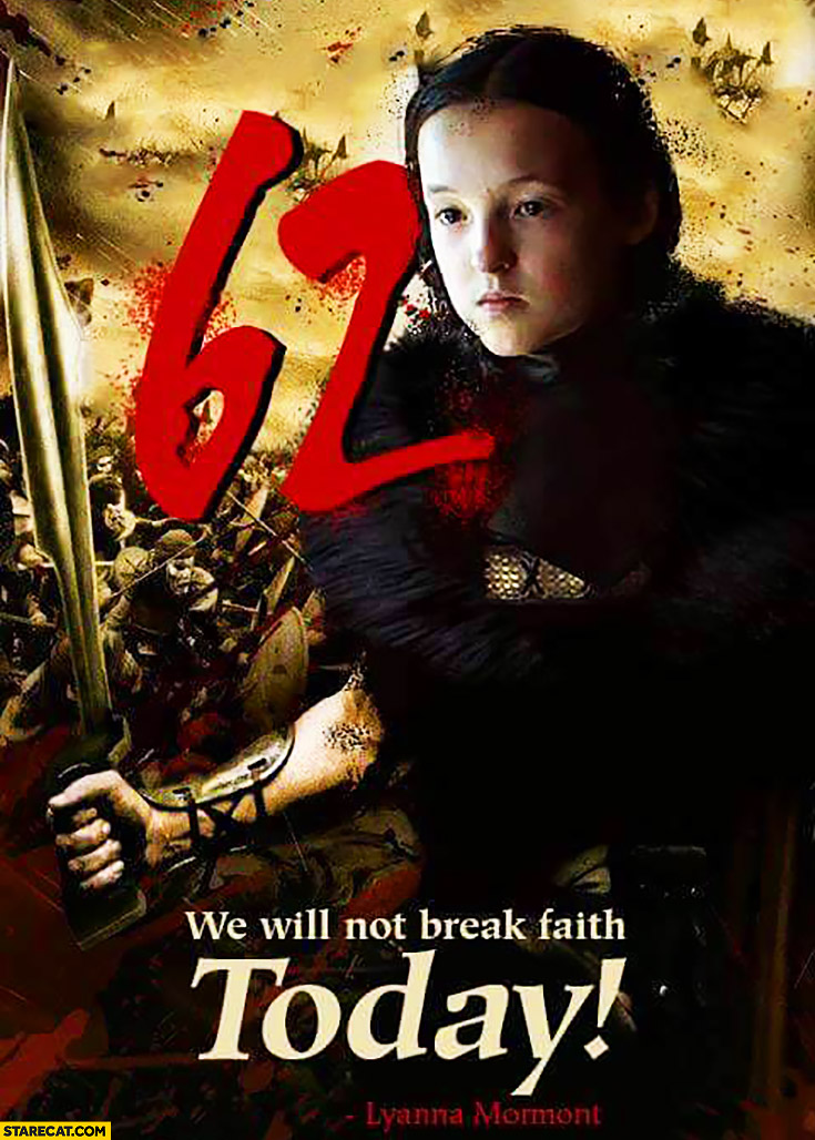 62 we will not break faith today Lyanna Mormont Game of Thrones