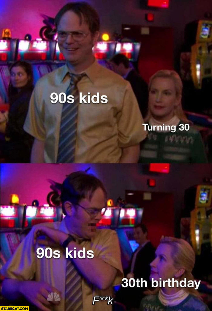 90's kids turning 30 their 30th birthday is there fck the office