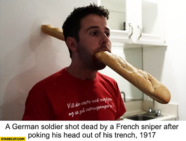 A German soldier shot dead by a French sniper after poking his head out of his trench baguette