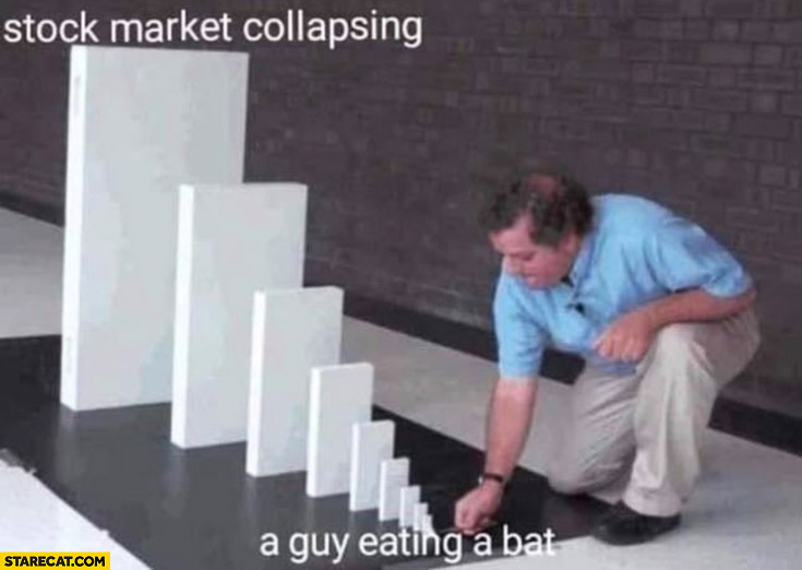 A guy eating a bat leads to stock market collapsing domino effect