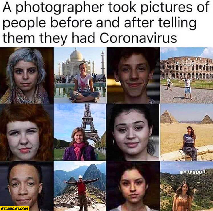 A photographer took pictures of people before and after telling them they had coronavirus travelling