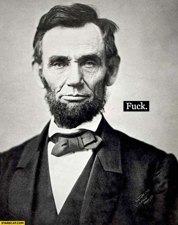 Abraham Lincoln fck meme