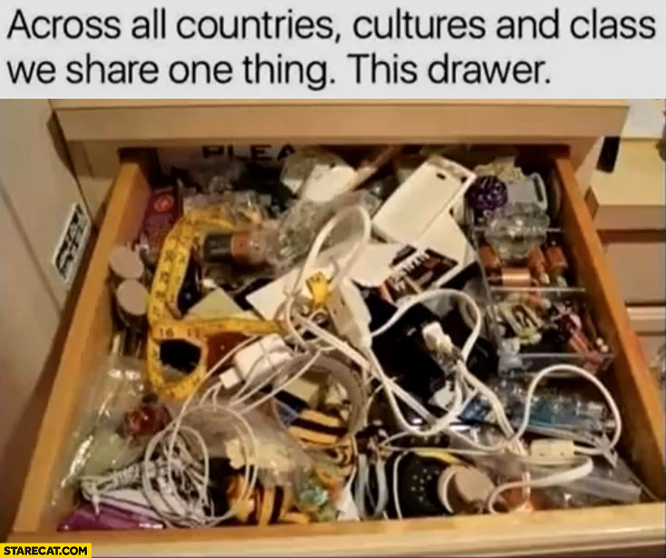 Across all countries cultures and class we share one thing this drawer mess messy