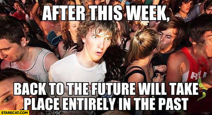 After this week Back to the Future will take place entirely in the past