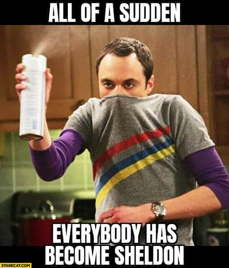 All of a sudden everybody has become Sheldon Big Bang Theory coronavirus