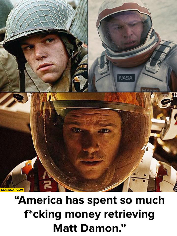 America has spent so much money retrieving Matt Damon Ryan, Interstellar, Martian