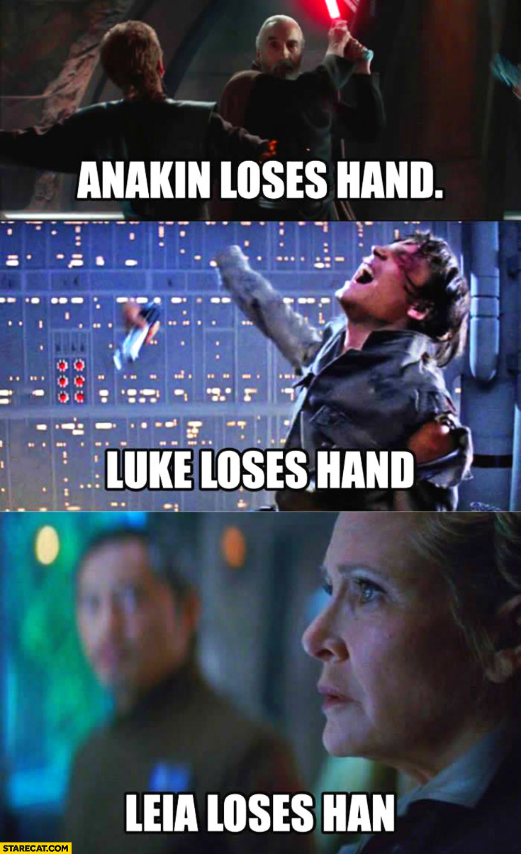 Anakin loses hand, Luke loses hand, Leia loses Han Star Wars