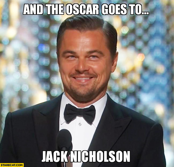 And the Oscar goes to Jack Nicholson Leonardo DiCaprio