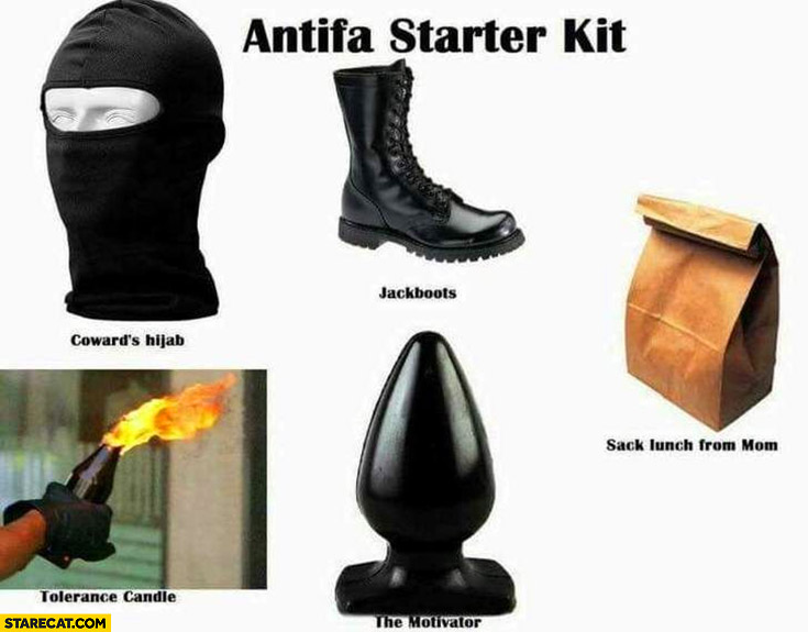 Antifa starter pack kit: cowards hijab, jackboots, tolerance candle, the motivator, sack lunch from mom