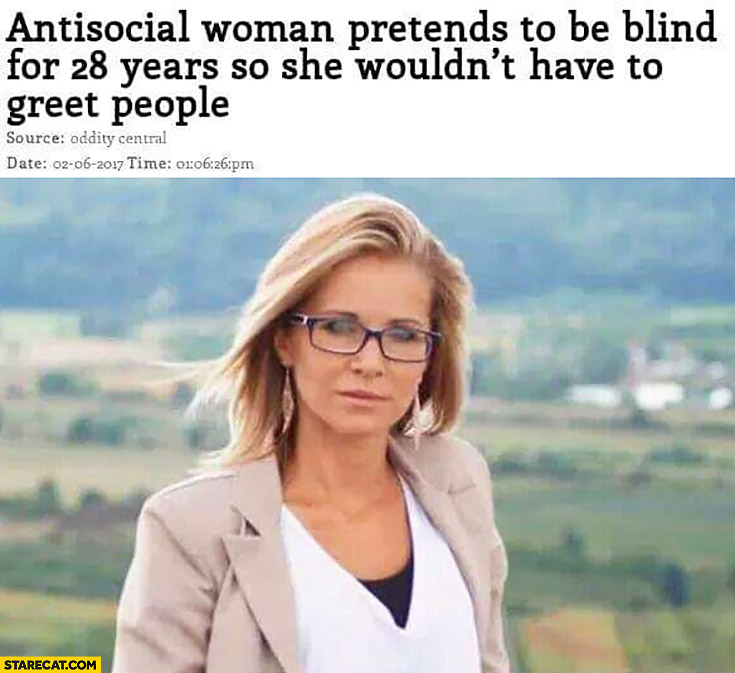 Antisocial woman pretends to be blind for 28 years so she wouldn't have to greet people