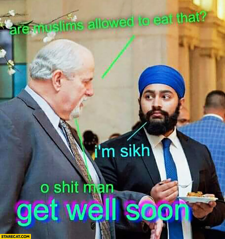 Are muslims allowed to eat that? I'm Sikh. O shit man, get well soon