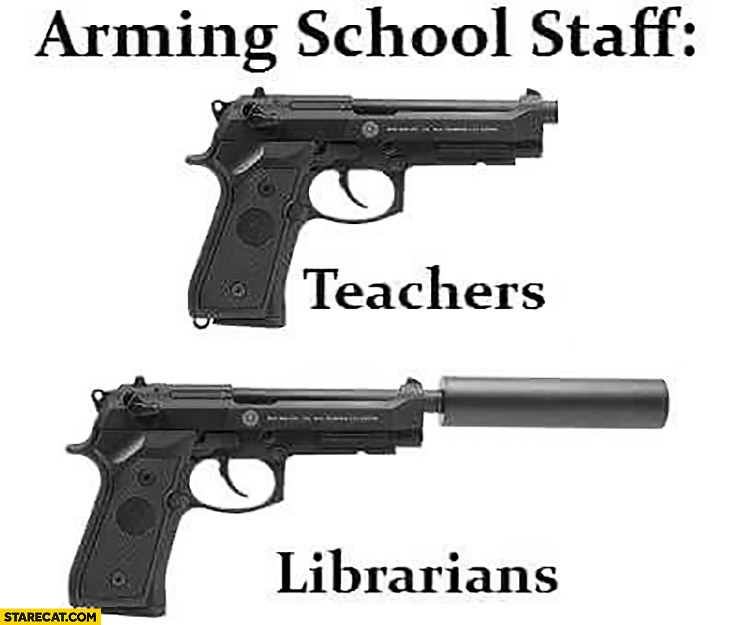 Arming school staff teachers librarians gun with a silencer