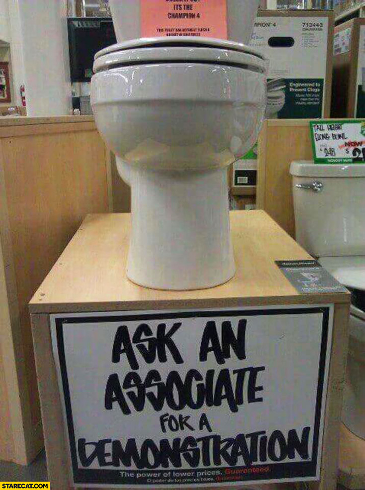 Ask an associate for a demonstration how toilet works in a shop