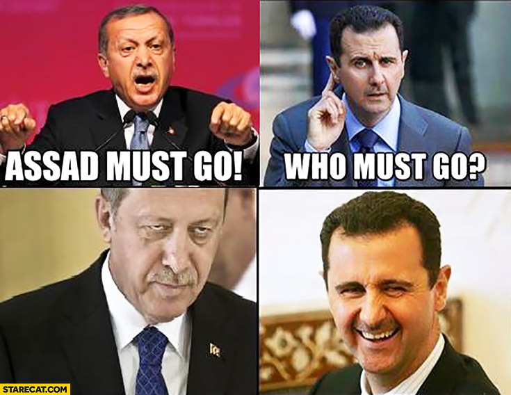 Assad must go! Who must go? Erdogan Turkey coup