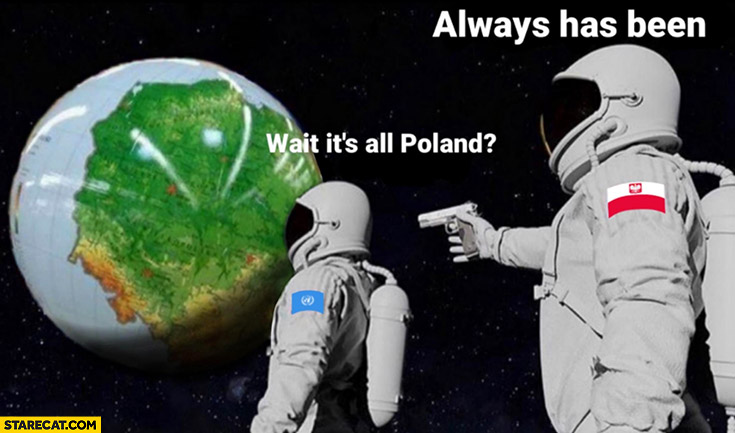 Astronauts globe Poland map, wait it's all Poland, always has been