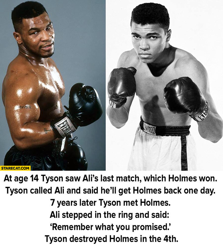 "At age 14 Tyson saw Ali's match which Holmes won and said he'll get Holmes one day. 7 years later: ""remember what you promised"" – Tyson destroyed Holmes in the 4th"