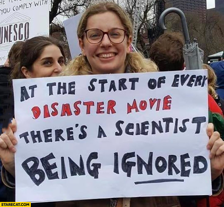 At the start of every disaster movie there's a scientist being ignored