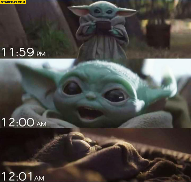 Baby Yoda new year's eve 11:59 pm, 12:00 am celebrating 12:01 am sleeping