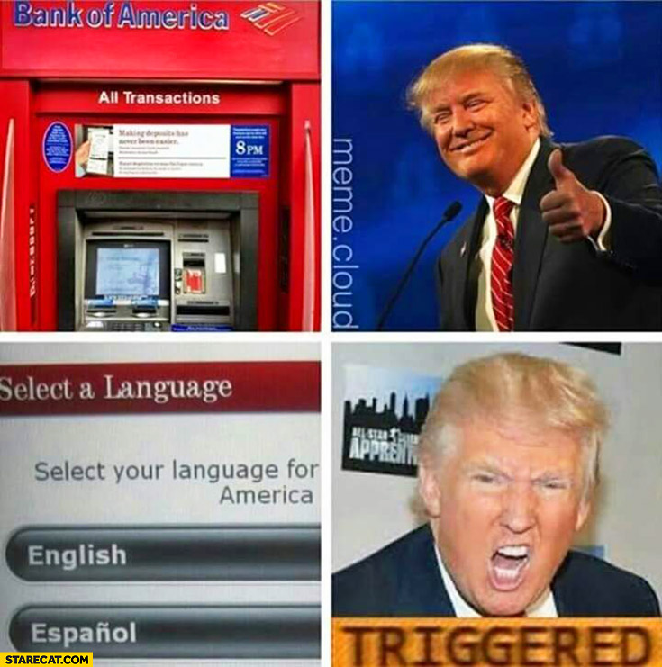 Bank of America Donald Trump select language Espanol triggered angry