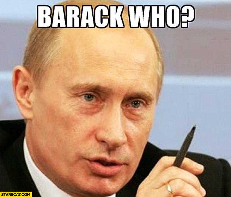 Barack who Putin