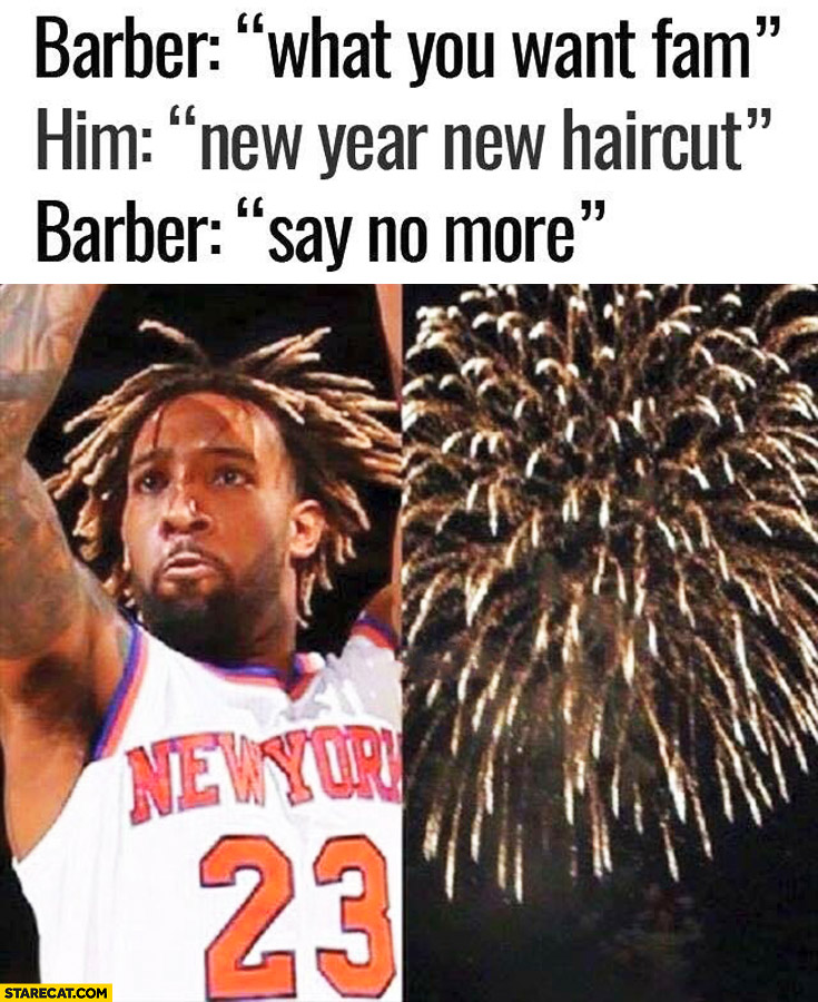 Barber: what do you want? New year haircut. Say no more basketball player
