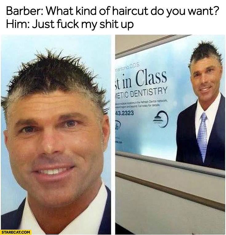 Barber what kind of haircut do you want just fuck my shit up