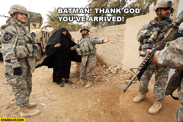 Batman thank god you've arrived Iraq