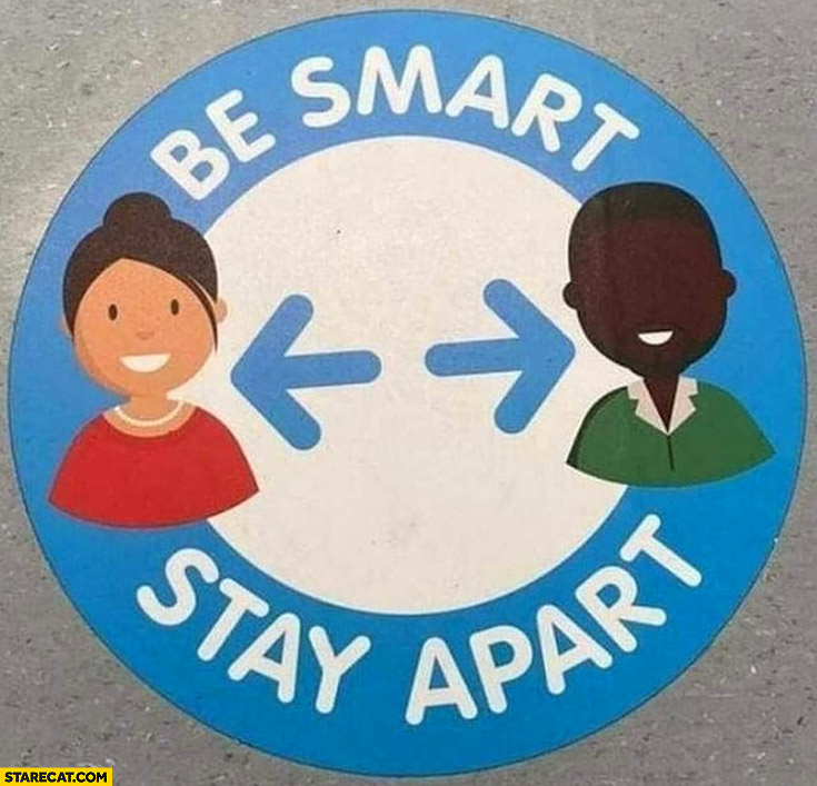 Be smart stay apart, white girl black man covid corona virus