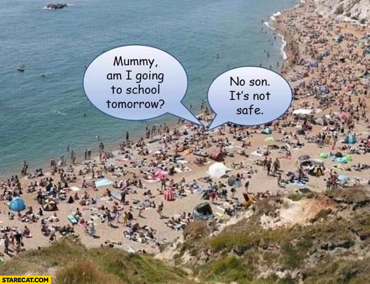 Beach full of people mummy am I going to school tomorrow? No on it's not safe coronavirus