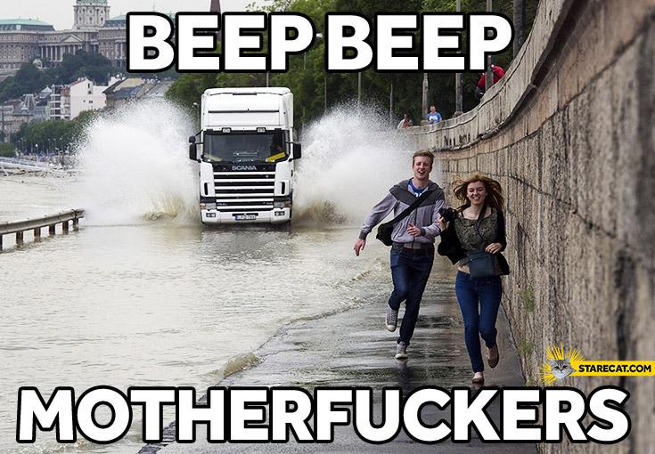 Beep beep motherfuckers