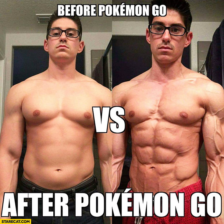 Before Pokemon GO vs after Pokemon GO ripped guy