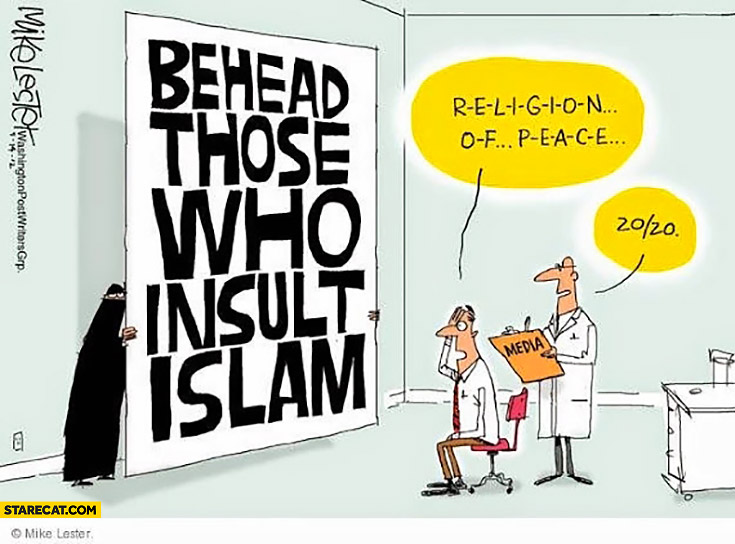 Behead those who insult Islam, religion of peace reading 20/20 vision