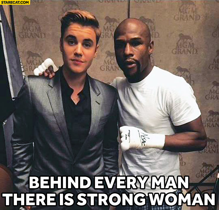 Behind every man there is strong woman Justin Bieber Mayweather