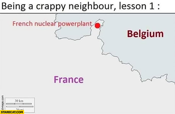Being a crappy neighbour lesson: 1 French nuclear powerplant near Belgium border