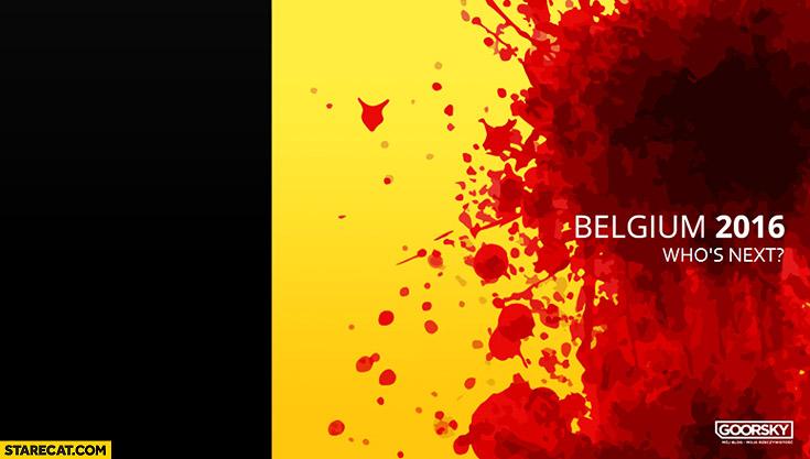 Belgium 2016 terrorist attacks Belgian flag in blood who's next meme Brussels