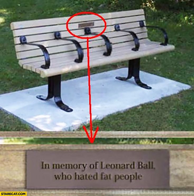 Bench with separators for slim people in memory of Leonard Ball who hated fat people