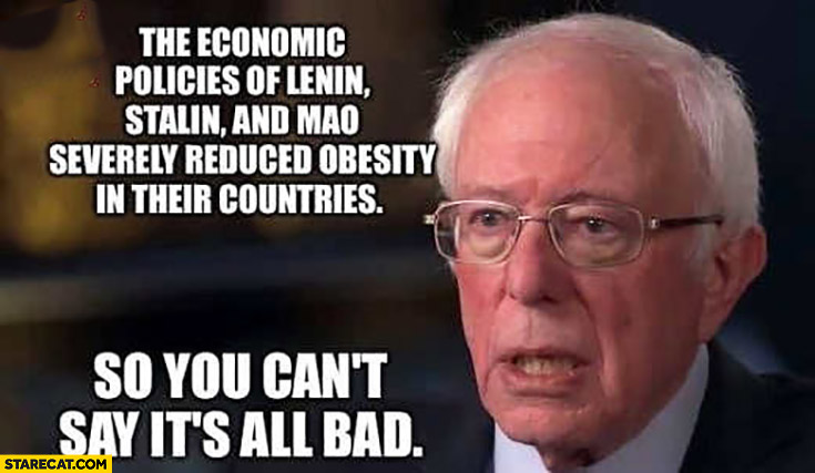 Bernie Sanders communism worked reducing obesity can't say all bad