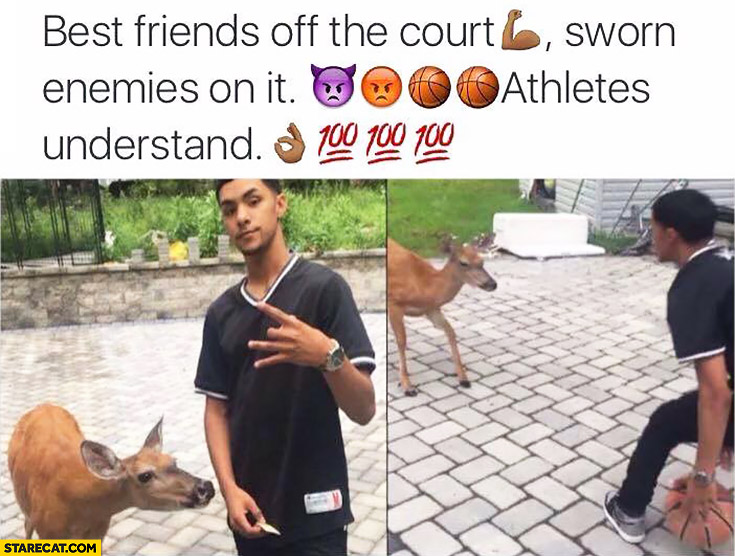 Best friends off the court, sworn enemies on it. Athletes understand. Man playing basketball with a roe