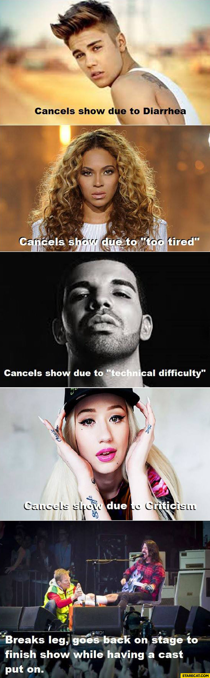 Bieber cancels show due to diarrhea, Beyonce too tired, Drake technical difficulty Iggy Azalea criticism, Dave Grohl breaks leg goes back to stage while having a cast put on